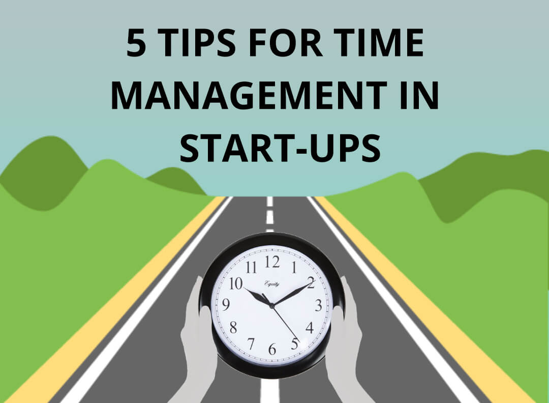5 tips for time management in startups