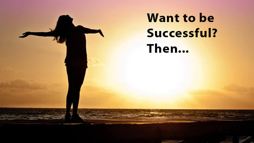 Want-to-be-successful-then